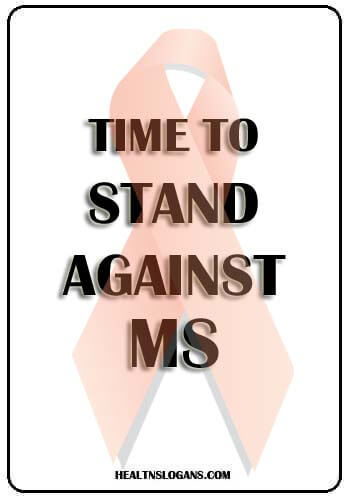 Multiple Sclerosis Slogans - Time to stand against MS