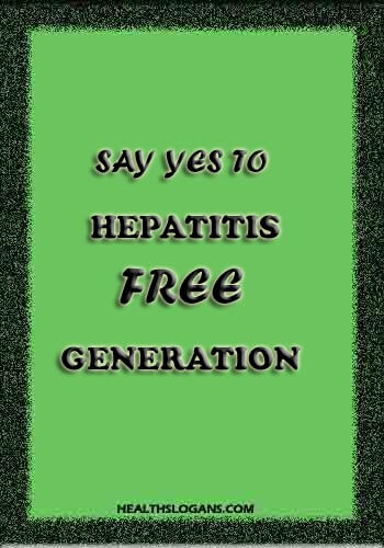 world hepatitis day quotes - Say yes to Hepatitis Free generation