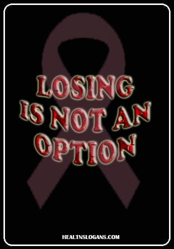 cancer slogans funny - Losing is not an Option