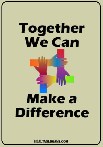cancer slogans - Together We Can Make a Difference