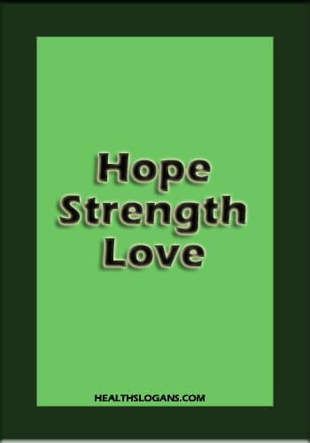 lung cancer slogans - Hope, Strength, Love