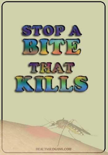 Mosquito Slogan - Stop a bite that kills