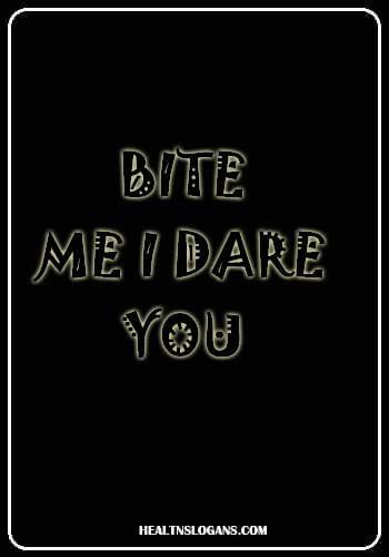 dengue slogans - Bite me I dare you