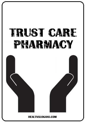 Pharmacy Slogans - Trust care pharmacy