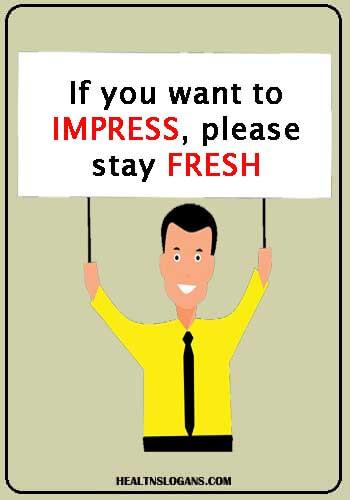 ublic Hygiene Slogans - If you want to impress, please stay fresh