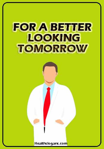 Pharmacy Slogans - For A Better Looking Tomorrow