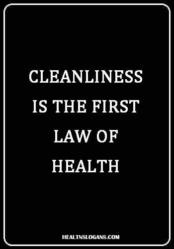 hygiene slogans - Cleanliness is the first law of health